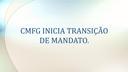 CMFG INICIA TRANSIÇÃO DE MANDATO.